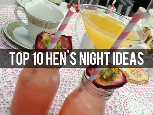 Top 10 Hens Night Ideas